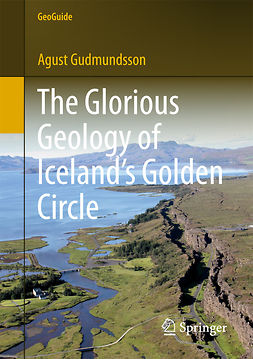 Gudmundsson, Agust - The Glorious Geology of Iceland's Golden Circle, e-kirja