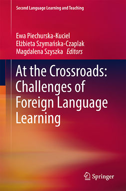 Piechurska-Kuciel, Ewa - At the Crossroads: Challenges of Foreign Language Learning, e-kirja