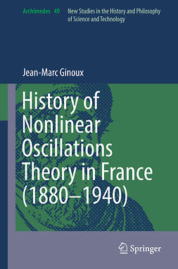 Ginoux, Jean-Marc - History of Nonlinear Oscillations Theory in France (1880-1940), ebook