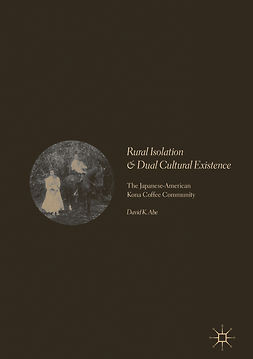 Abe, David K. - Rural Isolation and Dual Cultural Existence, ebook