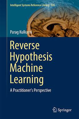 Kulkarni, Parag - Reverse Hypothesis Machine Learning, ebook