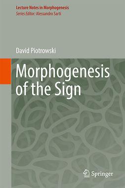 Piotrowski, David - Morphogenesis of the Sign, ebook