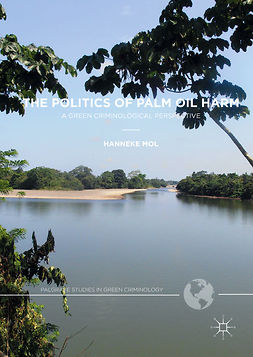 Mol, Hanneke - The Politics of Palm Oil Harm, e-bok