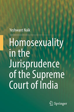 Naik, Yeshwant - Homosexuality in the Jurisprudence of the Supreme Court of India, ebook