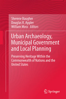 Appler, Douglas R. - Urban Archaeology, Municipal Government and Local Planning, ebook