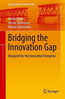 Huber, Daniel - Bridging the Innovation Gap, e-bok