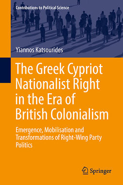 Katsourides, Yiannos - The Greek Cypriot Nationalist Right in the Era of British Colonialism, ebook