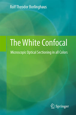 Borlinghaus, Rolf Theodor - The White Confocal, ebook