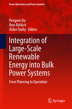Baldick, Ross - Integration of Large-Scale Renewable Energy into Bulk Power Systems, ebook