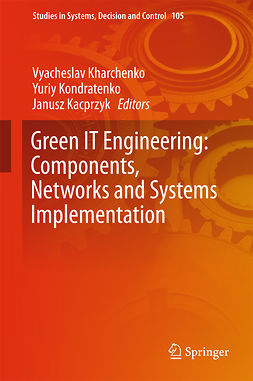 Kacprzyk, Janusz - Green IT Engineering: Components, Networks and Systems Implementation, e-bok
