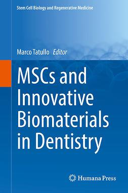 Tatullo, Marco - MSCs and Innovative Biomaterials in Dentistry, e-bok