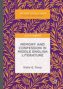 Tracy, Kisha G. - Memory and Confession in Middle English Literature, ebook