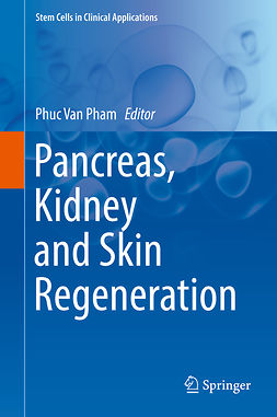 Pham, Phuc Van - Pancreas, Kidney and Skin Regeneration, ebook