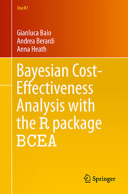Baio, Gianluca - Bayesian Cost-Effectiveness Analysis with the R package BCEA, ebook