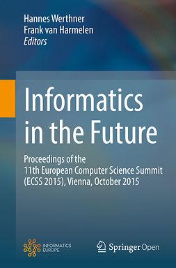Harmelen, Frank van - Informatics in the Future, ebook