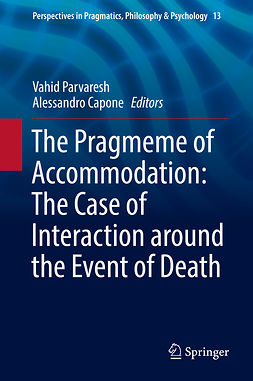 Capone, Alessandro - The Pragmeme of Accommodation: The Case of Interaction around the Event of Death, e-kirja