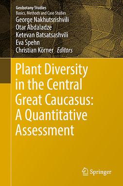 Abdaladze, Otar - Plant Diversity in the Central Great Caucasus: A Quantitative Assessment, e-bok