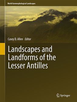 Allen, Casey D. - Landscapes and Landforms of the Lesser Antilles, ebook