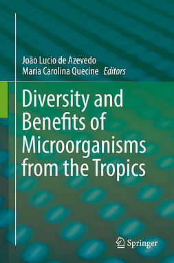 Azevedo, João Lucio de - Diversity and Benefits of Microorganisms from the Tropics, ebook