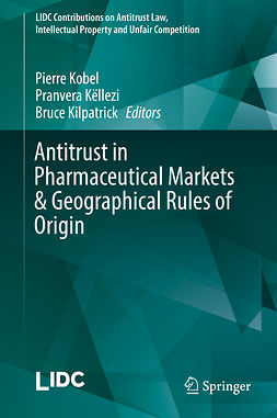 Kilpatrick, Bruce - Antitrust in Pharmaceutical Markets & Geographical Rules of Origin, ebook