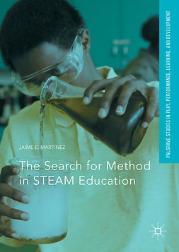 Martinez, Jaime E. - The Search for Method in STEAM Education, ebook