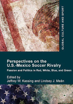 Kassing, Jeffrey W. - Perspectives on the U.S.-Mexico Soccer Rivalry, ebook