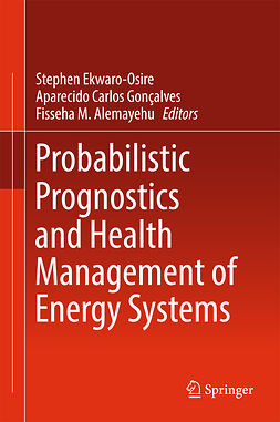 Alemayehu, Fisseha M. - Probabilistic Prognostics and Health Management of Energy Systems, ebook