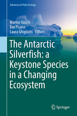 Ghigliotti, Laura - The Antarctic Silverfish: a Keystone Species in a Changing Ecosystem, ebook