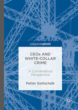 Gottschalk, Petter - CEOs and White-Collar Crime, ebook
