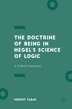 Tabak, Mehmet - The Doctrine of Being in Hegel's Science of Logic, ebook