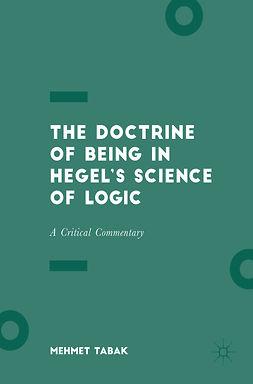 Tabak, Mehmet - The Doctrine of Being in Hegel's Science of Logic, e-bok
