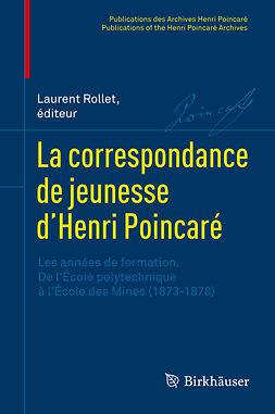 Rollet, Laurent - La correspondance de jeunesse d'Henri Poincaré, ebook