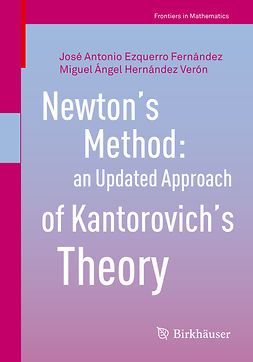 Fernández, José Antonio Ezquerro - Newton's Method: an Updated Approach of Kantorovich's Theory, ebook