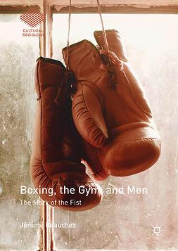 Beauchez, Jérôme - Boxing, the Gym, and Men, ebook