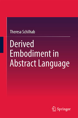 Schilhab, Theresa - Derived Embodiment in Abstract Language, ebook