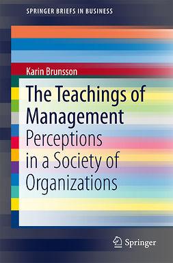 Brunsson, Karin - The Teachings of Management, ebook