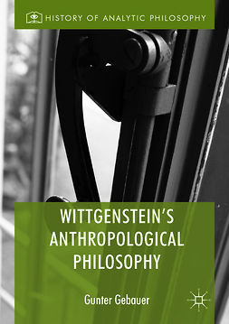 Gebauer, Gunter - Wittgenstein's Anthropological Philosophy, e-bok