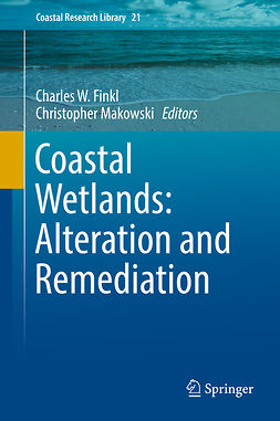 Finkl, Charles W. - Coastal Wetlands: Alteration and Remediation, e-kirja