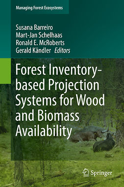 Barreiro, Susana - Forest Inventory-based Projection Systems for Wood and Biomass Availability, ebook