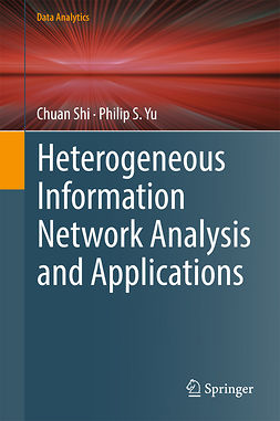 Shi, Chuan - Heterogeneous Information Network Analysis and Applications, ebook