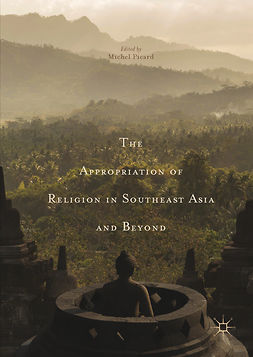 Picard, Michel - The Appropriation of Religion in Southeast Asia and Beyond, e-kirja