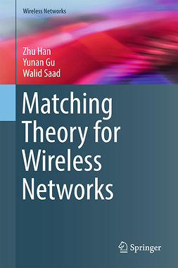 Gu, Yunan - Matching Theory for Wireless Networks, ebook