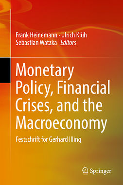 Heinemann, Frank - Monetary Policy, Financial Crises, and the Macroeconomy, e-bok
