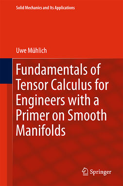 Mühlich, Uwe - Fundamentals of Tensor Calculus for Engineers with a Primer on Smooth Manifolds, ebook