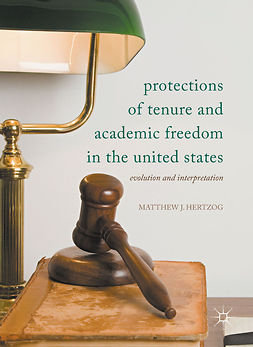 Hertzog, Matthew J - Protections of Tenure and Academic Freedom in the United States, ebook