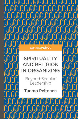 Peltonen, Tuomo - Spirituality and Religion in Organizing, ebook