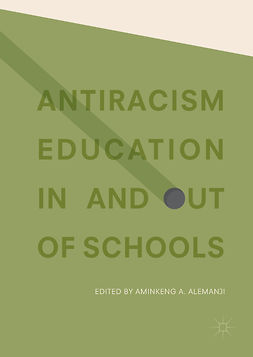 Alemanji, Aminkeng A. - Antiracism Education In and Out of Schools, e-kirja