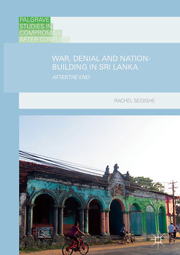 Seoighe, Rachel - War, Denial and Nation-Building in Sri Lanka, ebook