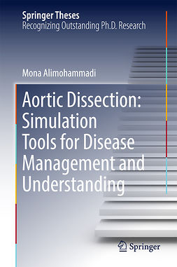 Alimohammadi, Mona - Aortic Dissection: Simulation Tools for Disease Management and Understanding, ebook