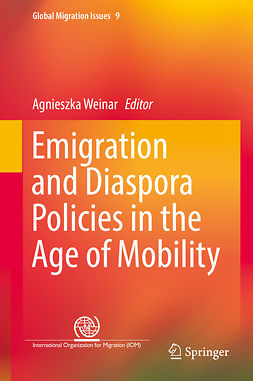 Weinar, Agnieszka - Emigration and Diaspora Policies in the Age of Mobility, ebook